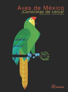 Conócelos de cerca. Aves de México