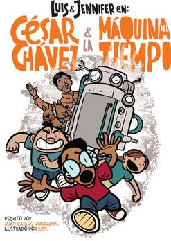 Luis y Jennifer en: Cesar Chavez y la maquina del tiempo (3rd Edition coming soon)