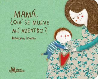 Mamá, Qué se mueve ahí adentro?/ Mummy, what's in your tummy?