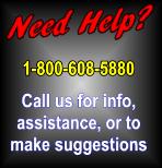 Need Help?  Call 1-800-608-5880