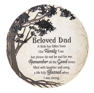 "A Limb Has Fallen from Our Family Tree - Beloved Dad Stepping Stone. Beloved Dad Stepping Stone measures 11"" diameter. The stepping stone is made of a resin/polyresin material in a brown and biege color scheme. There is also a keyhole on the back if you would prefer to hang it."
