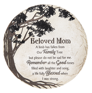 "A Limb Has Fallen from Our Family Tree - Beloved Mom Stepping Stone. Beloved Mom Stepping Stone measures 11"" diameter. The stepping stone is made of a resin/polyresin material in a brown and biege color scheme. There is also a keyhole on the back if you would prefer to hang it."
