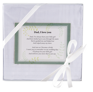 Dad, I Love You Handkerchief.  A beatuiful sentiment for the Father of the Bride. 100% Cotton, hand wash, lay flat to dry.