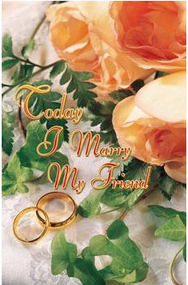 """Today I Will Marry My Friend,"" Standard Wedding Bulletins ~ Bulletin is shown folded (8.5"" x 5.5""). Packaged flat 8.5"" x 11"" ; Shrink wrapped in packages of 100."