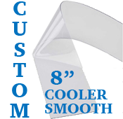 "Custom Replacement Strip - 8"" Wide - Cooler, Smooth"