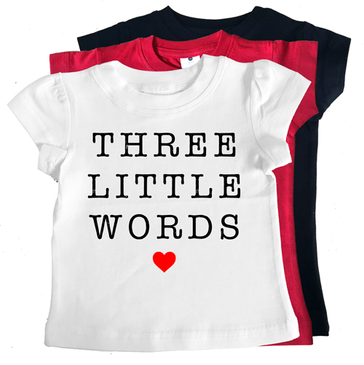 Three Little Words Girl Tee