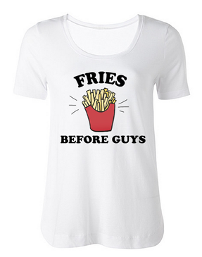 FRIES BEFORE GUYS women's tee