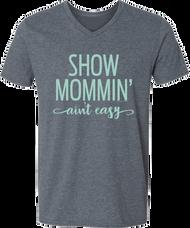 Show Mommin' Ain't Easy V-Neck