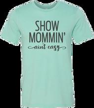 Show Mommin' Ain't Easy Crew Neck Tee