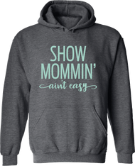 Show Mommin' Ain't Easy Hoodie