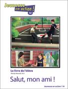 JEA1A / Salut, mon ami ! : Student Workbook