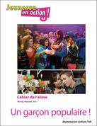 JEA4A / Un garçon populaire ! : Student Workbook