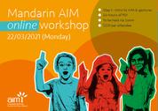 Online Mandarin AIM Workshop (Step 1) 22/03/2021