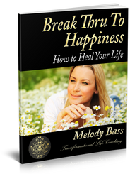 Break-Thru To Happiness - How To Heal Your Life E-Book