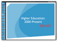 Ashford EDU 657 Week 6 Final Paper Higher Education, 2000-Present