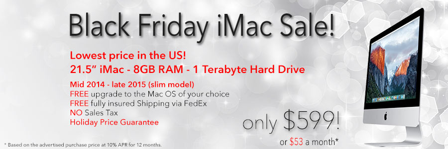"""Black Friday Sale on 21.5"""" iMacs! Only $599 shipped or pay only $53 a month!"""