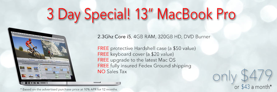 72 Hour Sale! 13inch 2.3Ghz MacBook Pro with free case for only $479 shipped. Or pay only $43 a month!