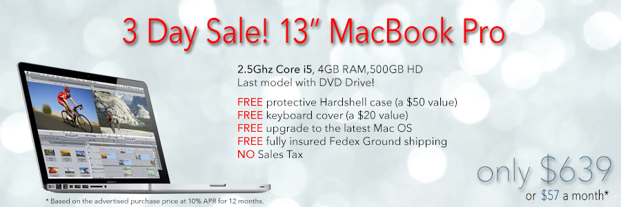 3 days only! 2.5Ghz 13 inch MacBook Pro with Free case  for only $639 shipped. Or pay only $57 a month!
