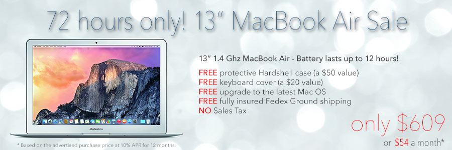 72 hours only! 13 inch MacBook Air with Free case  for only $609 shipped. Or pay only $54 a month!
