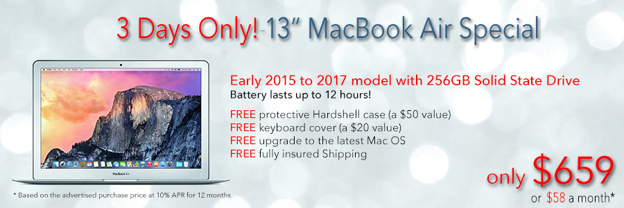 Late model 13inch MacBook Air with 256GB SSD and free case for only $659 shipped. Or pay only $58 a month!