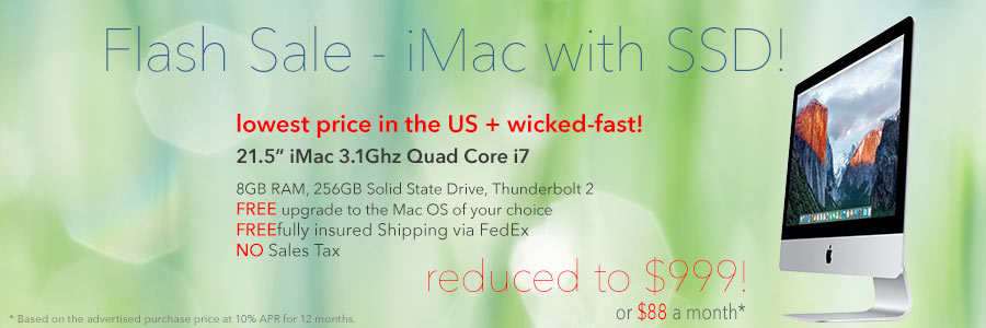 Flash Sale! 21.5 inch 3.1Ghz Quad Core i7 iMac with SSD for only $88 a month! Or pay only $999 shipped