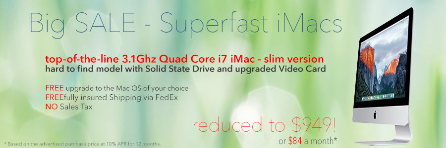 Flash Sale! 21.5 inch 3.1Ghz Quad Core i7 iMac with SSD for only $84 a month! Or pay only $949 shipped