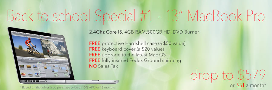 Back to School Deal #1! 2.4 Ghz 13 inch MacBook Pro with free case for only $579 shipped. Or pay only $51 a month!
