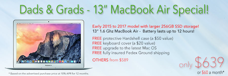"""Dads & Grads Special! 13"""" MacBook Air with 256GB SSD and free case for only $639 shipped! Or pay only $60 a month"""