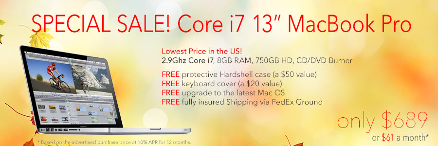 Special Sale! 2.9Ghz Core i7 13 inch MacBook Pro with free case for only $689 shipped! Or pay only $61 a month
