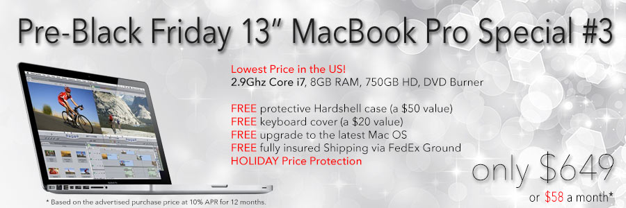 Special Sale! 2.9Ghz i7 13 inch MacBook Pro with free case for only $649 shipped! Or pay only $58 a month