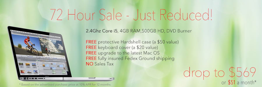 72 Hour Sale! Get a 13inch  2.4Ghz MacBook Pro with free Case for only $569 shipped. Or pay only $51 a month!