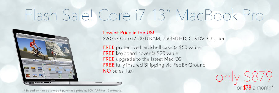 Flash Sale! 2.9Ghz 13 inch MacBook Pro with free case for only $879 shipped. Only $78 a month!