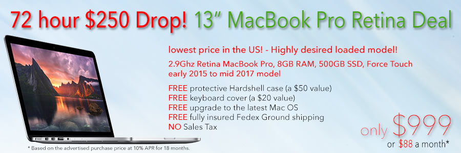 2.9Ghz Retina MacBook Pro with 500GB Solid State Drive with case for only $999 shipped! Or pay only $88 a month.