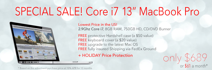 Special Sale! 2.9Ghz i7 13 inch MacBook Pro with free case for only $689 shipped! Or pay only $61 a month