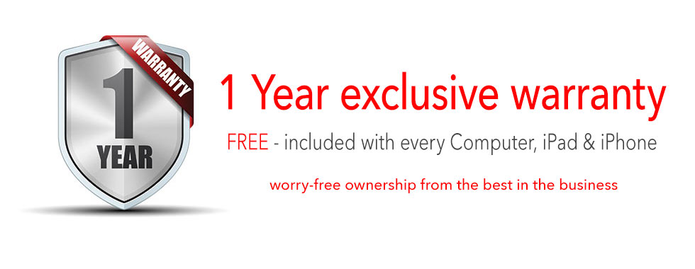 Free 1 year exclusive warranty on every computer, iPad or iPhone!
