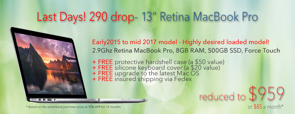 $290 off Sale! 13 inch 2.9Ghz Macbook Pro Retina with 500Gb Solid State Drive and case for only $959 shipped - Or pay only $85 a month