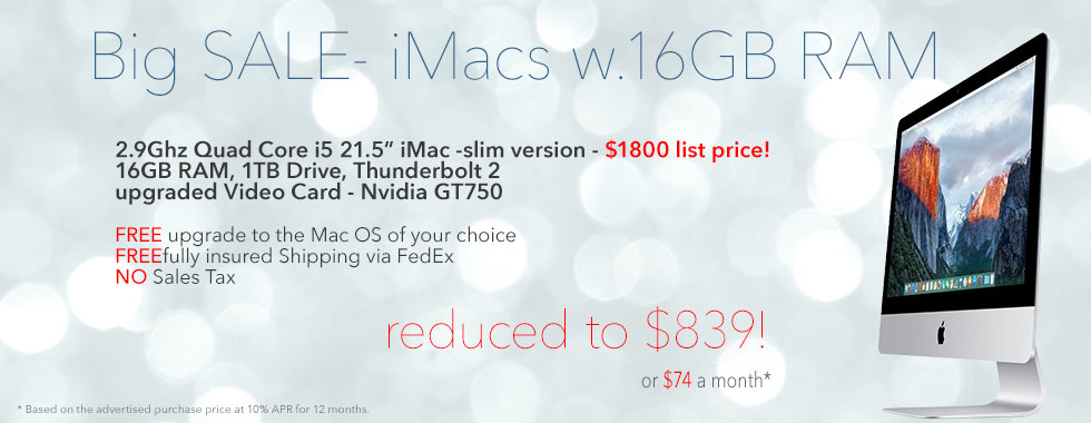WOW! Upgraded 21.5 inch 2.9Ghz Quad Core i5 iMac with 16GB RAM for only $839 shipped! Or pay only $74 a month!