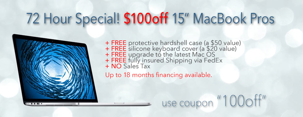 This week Only! $100 instant rebate on any 15 inch Macbook Pro with case. Financing up to 18 months!