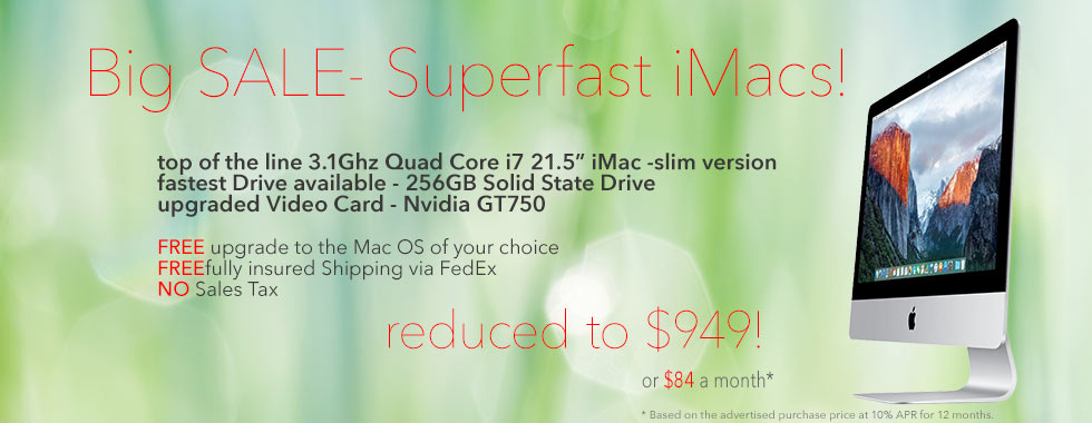 WOW! Wicked fast 21.5 inch 3.1Ghz Quad Core i7 iMac with Solid State Drive for only $949 shipped! Or pay only $84 a month!