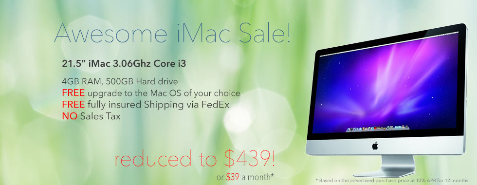 Limited Supply! 21.5 inch 3.06Ghz Core i3 iMac for only $439 shipped! Or pay only $39 a month!