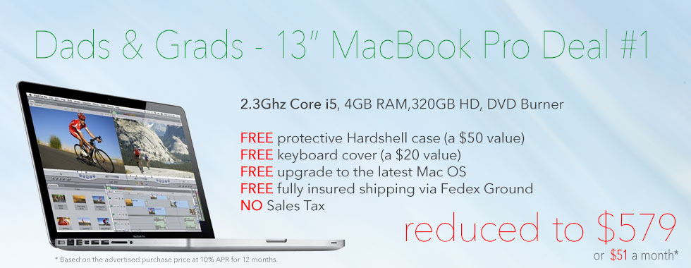 Dads and Grads Sale! 2.3Ghz 13 inch Macbook Pro Special with Case reduced to only $579 shipped! only $51 a month!