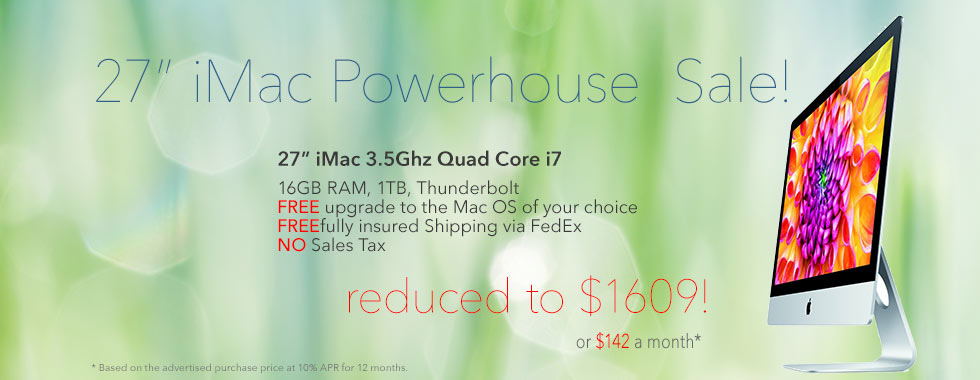 3 Day Sale! 3.5Ghz Quad Core i7 27 inch iMac just reduced to $1609 shipped. Or pay just $142 a month!