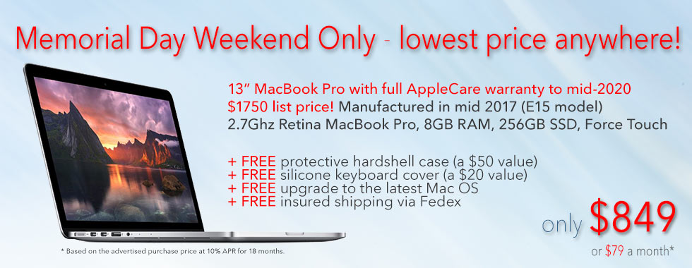 Memorial Day Special! 13 inch Retina MacBook Pro with 256GB SSD, full AppleCare warranty until mid 2020 and FREE Case for only $849 shipped. Or pay only $79 a month