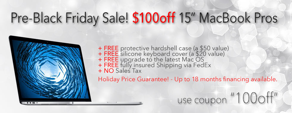 3 Days Only! $100 instant rebate on any 15 inch Macbook Pro with case. Financing up to 18 months!