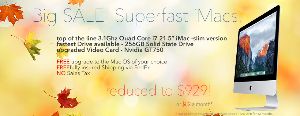 WOW! Wicked fast 21.5 inch 3.1Ghz Quad Core i7 iMac with Solid State Drive for only $929 shipped! Or pay only $82 a month!
