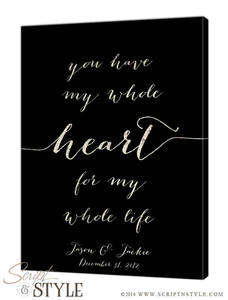 You have my whole heart for my whole life canvas/Black-Cream