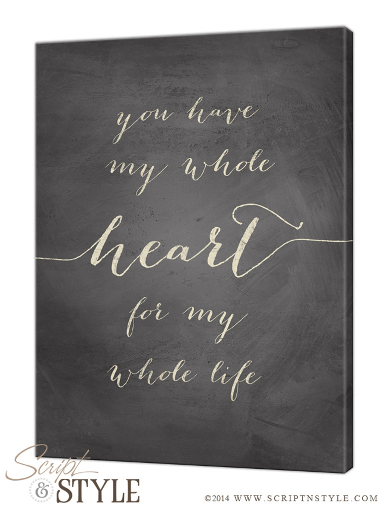 You have my whole heart for my whole life canvas/Gray-Cream