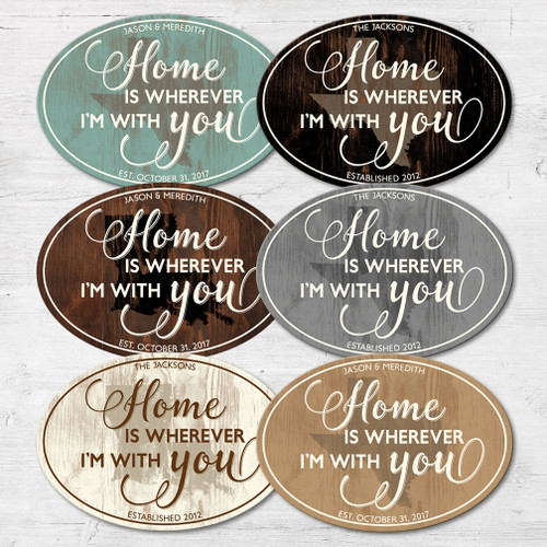Wood established sign - Home is wherever I'm with you