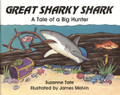 Great Sharky Shark: A Tale of a Big Hunter