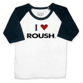 I Love ROUSH Toddler Baseball 3/4 Sleeve Shirt (3985)